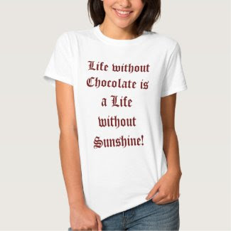 Life without Chocolate Women's T-shirt