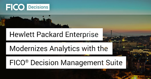Hewlett Packard Enterprise Modernizes Analytics with the FICO® Decision Management Suite