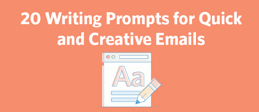 20 Writing Prompts for Quick and Creative Emails | Constant Contact Blogs