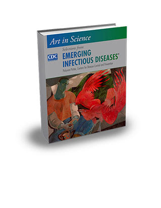 Art in Science: Selections from Emerging Infectious Disease Book
