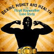Boxing, Money, and Health: The Floyd Mayweather Case Study