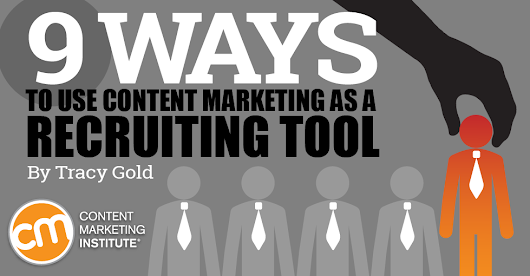 9 Ways to Use Content Marketing as a Recruiting Tool