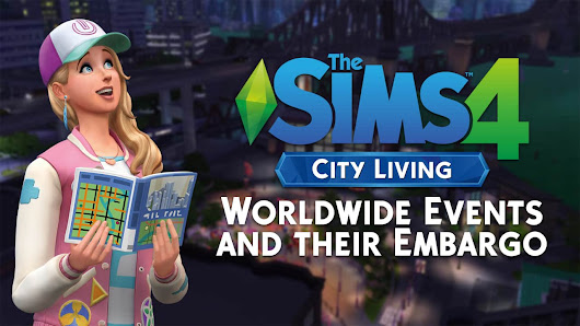The Sims 4 City Living: Worldwide Events and their Embargo - Sims Community