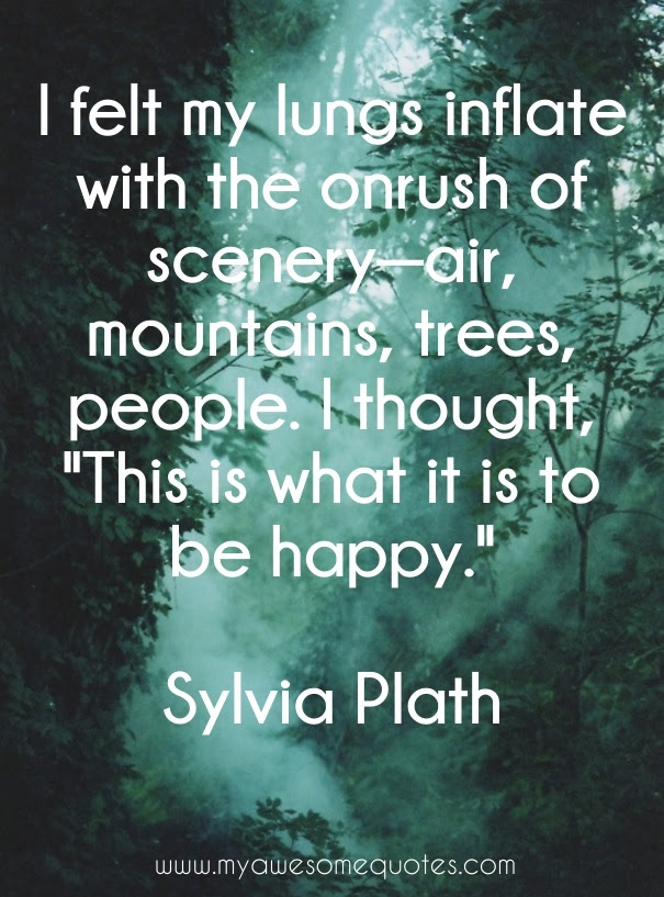 Sylvia Plath Quote About Nature Awesome Quotes About Life