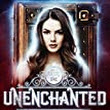 UnEnchanted (An Unfortunate Fairy Tale By Chanda Hahn