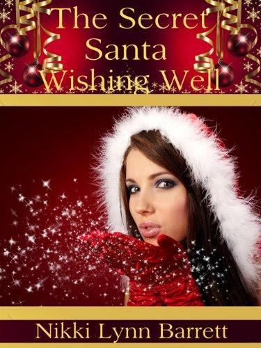The Secret Santa Wishing Well by Nikki Lynn Barrett