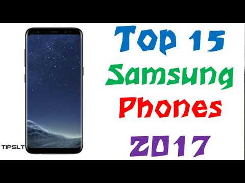 Top 15 Samsung Phones 2017 | Best Phones Samsung 2017