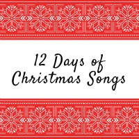 12 Days of Christmas Songs