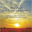 "How Do I ""Give Thanks in Everything""?: A Primer to Apply Thankfulness to All Aspects of Your Walk with God: Jen Kramer: 9781540573841: Amazon.com: Books"