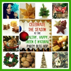 Special Holiday Edition: Celebrate the Holidays at the Healthy, Happy, Green and Natural Party Blog Hop #5