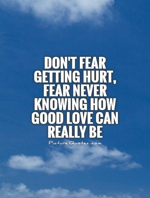 Quotes About Fear To Love 568 Quotes