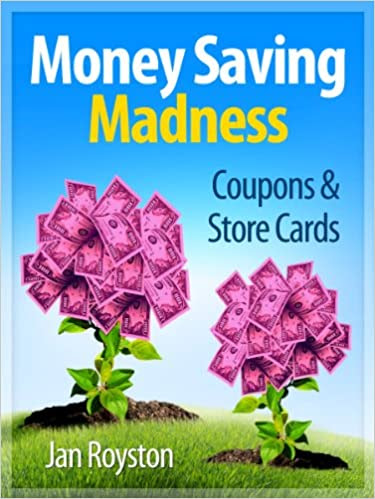 Coupons and Store Cards (Money Saving Madness Book 2)
