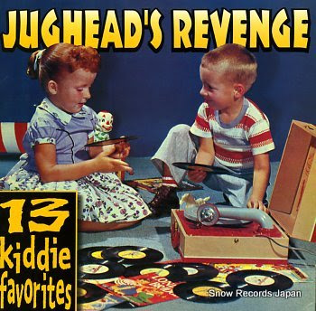 JUGHEAD'S REVENGE 13 kiddie favorites