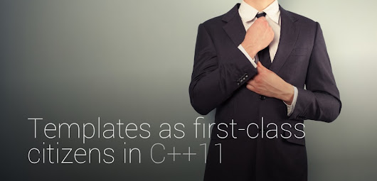 Templates as first-class citizens in C++11 | Victor Laskin's Blog