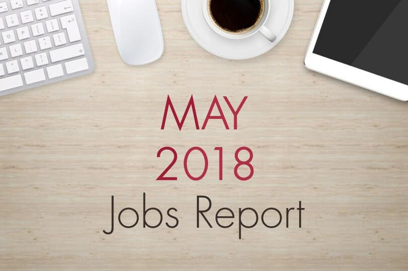 May 2018 Jobs Report: Unemployment Dips to 18-Year Low