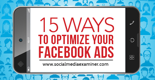 15 Ways to Optimize Your Facebook Ads |