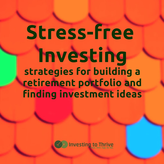 How to Create a Stress-Free Investing Strategy