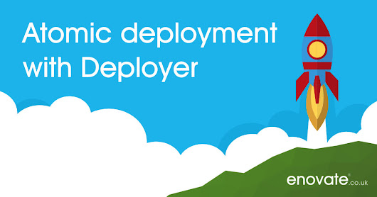 Atomic deployment with Deployer | Blog | Enovate