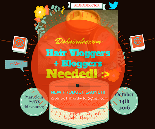 "DaHairDoc.com NEEDS bloggers + vloggers for Oct. 14th pre-launch of ""The Coiffure Collection!"" :)"