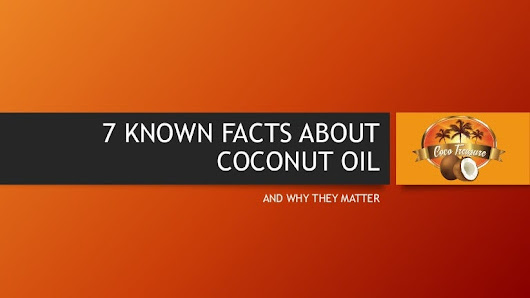 7 Known Facts About Coconut Oil