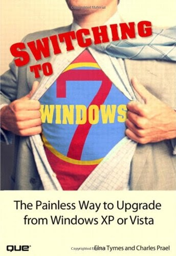 [PDF] Switching to Microsoft Windows 7: The Painless Way to Upgrade from Windows XP or Vista Free Download