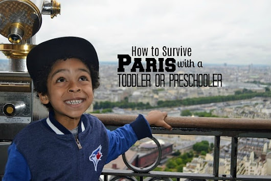 How to Survive Paris with a Toddler or Preschooler | Have Baby Will Travel
