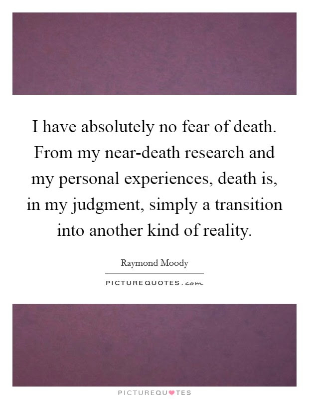 Near Death Experiences Quotes Sayings Near Death Experiences
