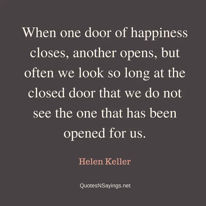 Helen Keller Quote When One Door Of Happiness Closes