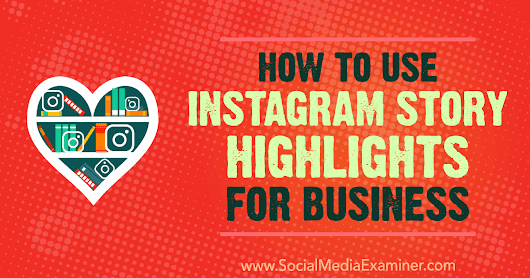 How to Use Instagram Story Highlights for Business : Social Media Examiner