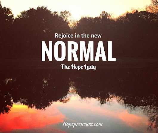 Rejoicing in the New Normal