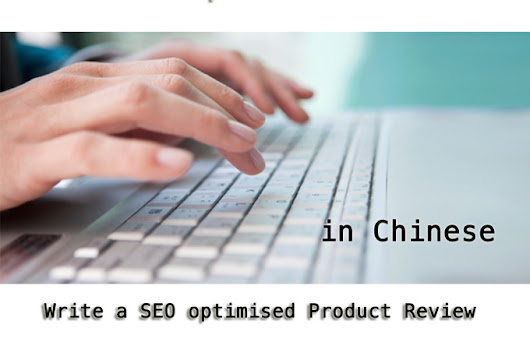 weisoft : I will write a SEO optimised Product Review in Chinese for $5 on www.fiverr.com