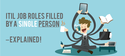 ITIL Job Roles filled by a Single Person – Explained! - Invensis Learning Blog