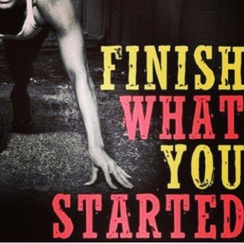 Finish What You Started Pictures Photos And Images For Facebook