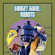 Mutants & Masterminds Gadget Guide: Robots (Green Ronin Publishing)