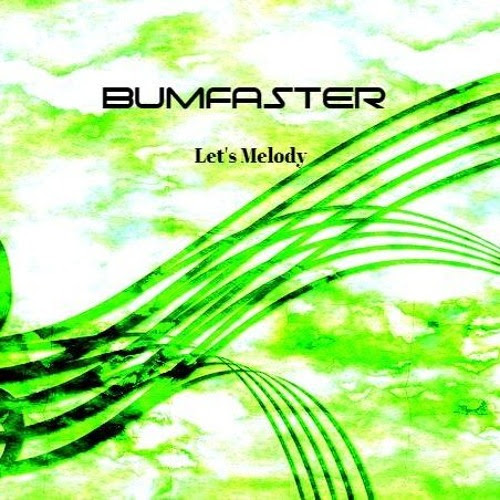 Bumfaster - Let's Melody by Bumfaster
