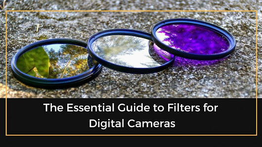 The Essential Guide To Filters For Digital Cameras | The Professional Photographer