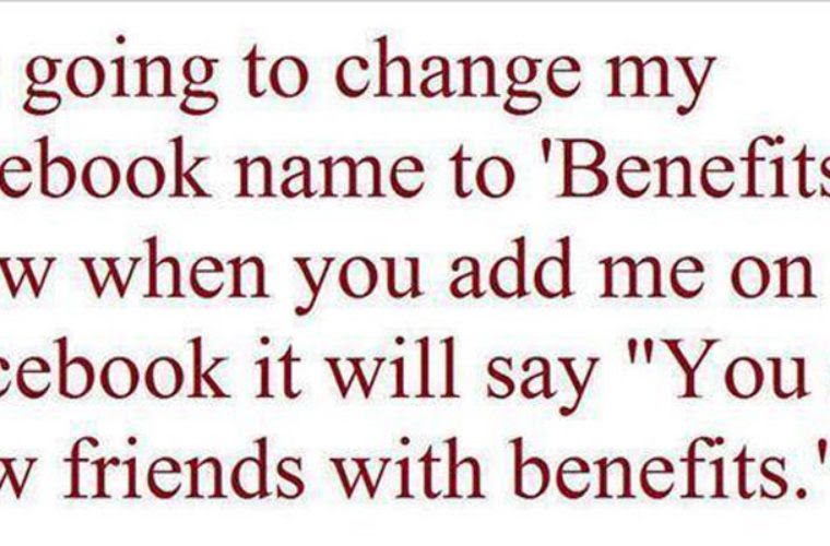 Change Name To Benefits Funny Pictures Quotes Memes Funny