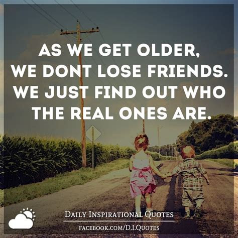 As We Get Older Friend Quotes