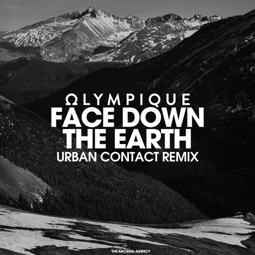 Olympique - Face Down The Earth (Urban Contact Remix)