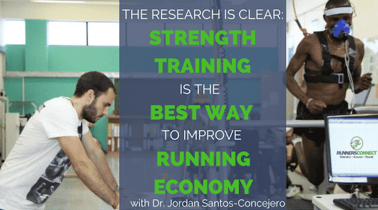 Dr. Jordan Santos-Concejero- The Research is Clear: Strength Training is the Best Way to Improve Running Economy