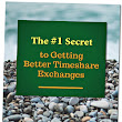 The #1 Secret to Getting Better Timeshare Exchanges