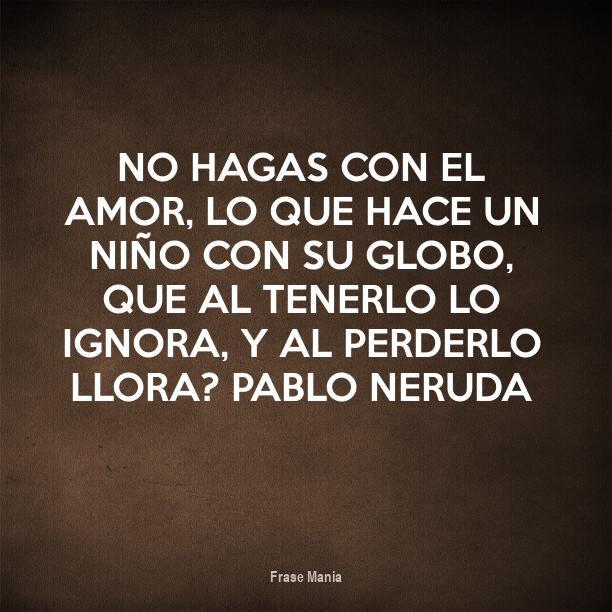 Cartel Para No Hagas Con El Amor Lo Que Hace Un Nino Con Su Globo
