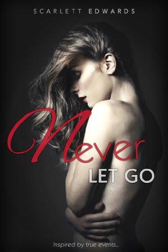 Never Let Go by Scarlett Edwards