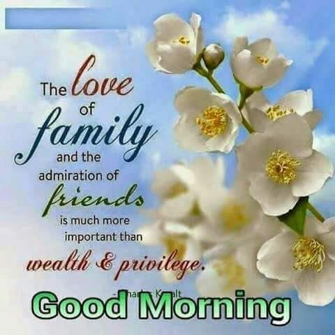 Good Morning The Love Of Family And Friends Pictures Photos And