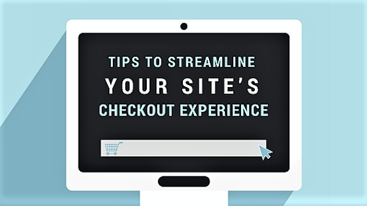 Tips To Streamline Your Site's Checkout Experience |