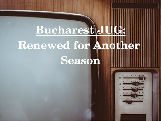 Bucharest JUG - Renewed for Another Season
