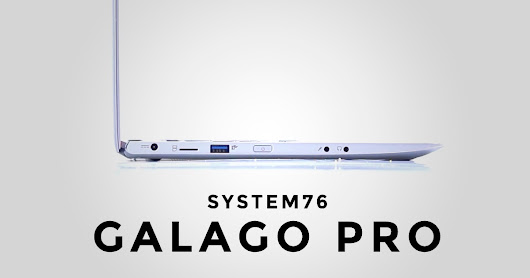 The New System76 Galago Pro is a Potential Macbook Killer