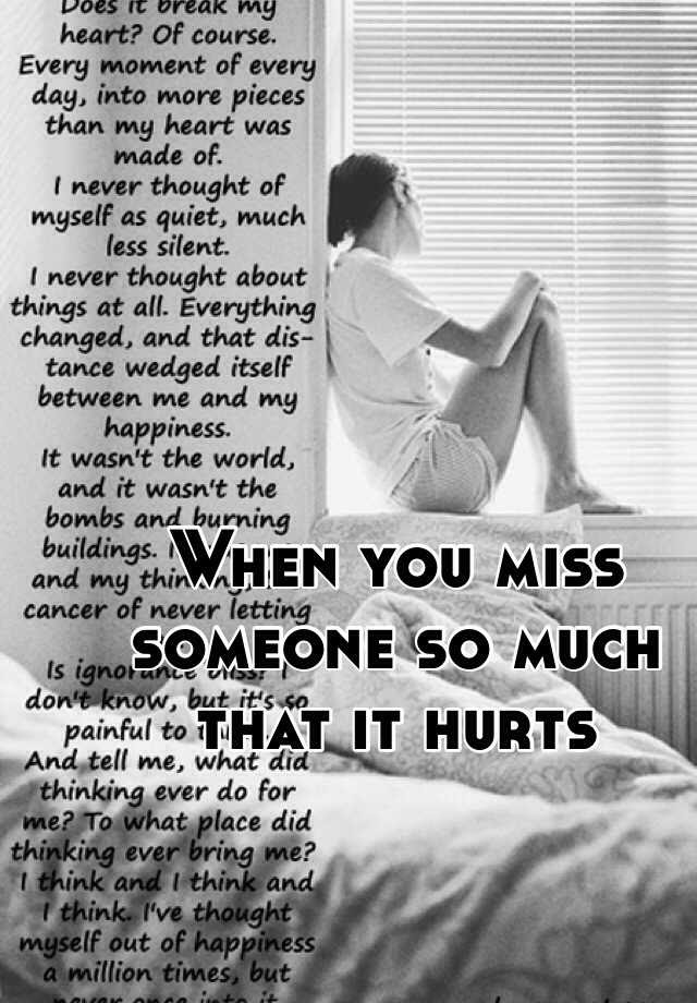 When You Miss Someone So Much That It Hurts