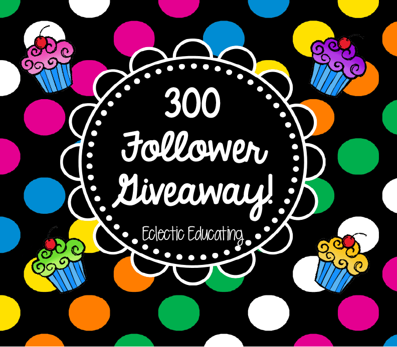 http://www.eclecticeducating.com/2014/01/300-follower-giveaway.html