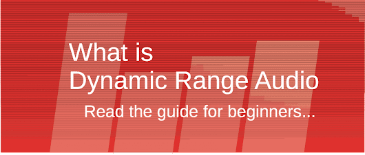 What Is Dynamic Range Audio? [Guide For Beginners]